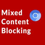 Chrome повністю заблокує змішаний контент